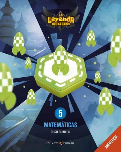 MATEMÁTICAS 5ºPRIMARIA. LA LEYENDA DEL LEGADO 2019.