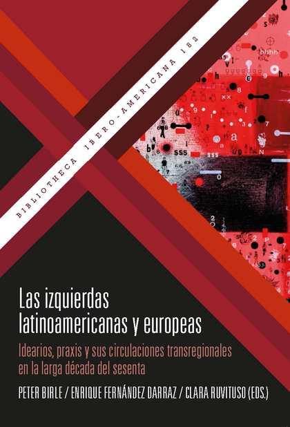 LAS IZQUIERDAS LATINOAMERICANAS Y EUROPEAS                                      IDEARIOS, PRAXI