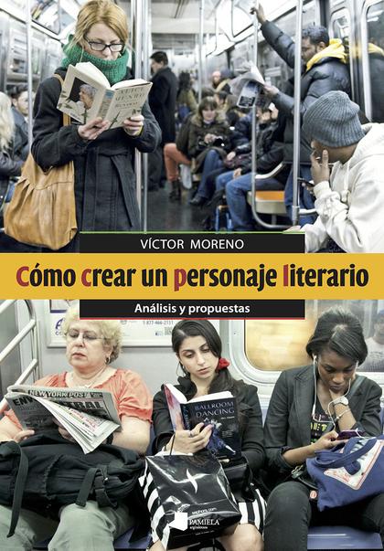 CÓMO CREAR UN PERSONAJE LITERARIO. ANÁLISIS Y PROPUESTAS