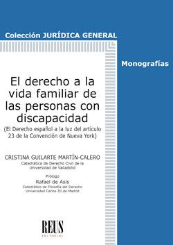 EL DERECHO A LA VIDA FAMILIAR DE LAS PERSONAS CON DISCAPACIDAD. EL DERECHO ESPAÑOL A LA LUZ DEL