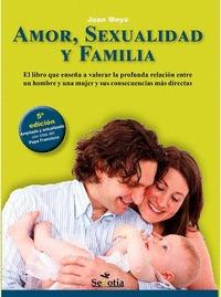 AMOR, SEXUALIDAD Y FAMILIA (N.E.).