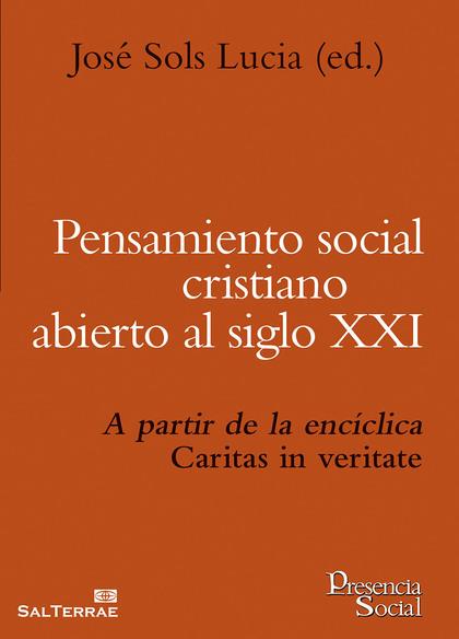 PENSAMIENTO SOCIAL CRISTIANO ABIERTO AL SIGLO XXI : A PARTIR DE LA ENCÍCLICA CARITAS IN VERITAT