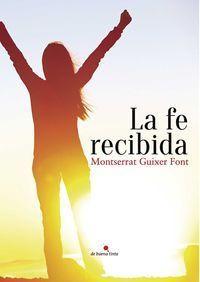 LA FE RECIBIDA : DIARIO DE MEDITACIONES EN EL CORAZÓN DEL OPUS DEI
