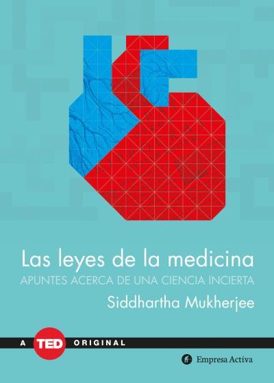 LAS LEYES DE LA MEDICINA. APUNTES SOBRE UNA CIENCIA INCIERTA