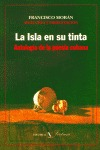 LA ISLA EN SU TINTA, ANTOLOGÍA DE LA POESÍA CUBANA