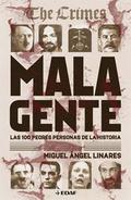 MALA GENTE. LAS 100 PEORES PERSONAS DE LA HISTORIA
