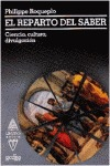 EL REPARTO DEL SABER : CIENCIA, CULTURA, DIVULGACIÓN