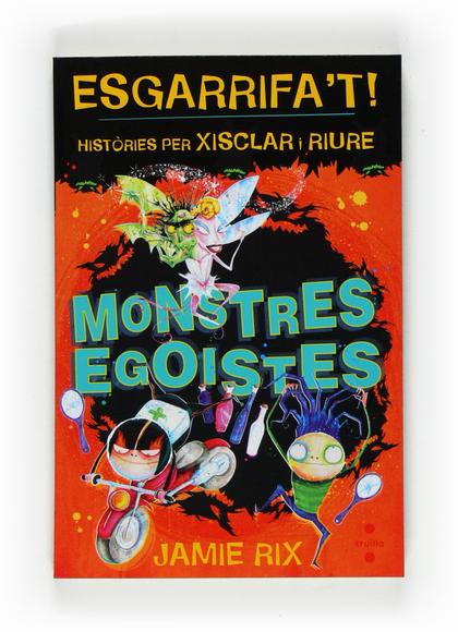 ESGARRIFA´T. MONSTRES EGOISTES