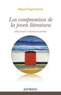 LOS COMPROMISOS DE LA JOVEN LITERATURA. AÑOS VEINTE Y TREINTA EN ESPAÑA