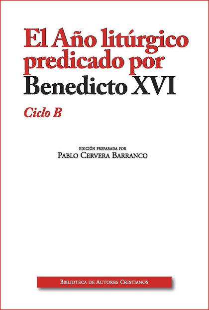 AÑO LITURGICO PREDICADO (B) EDIC. AMPLIADA POR BENEDICTO XV