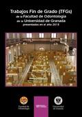 TRABAJOS DE FIN DE GRADO (TFGs) DE LA FACULTAD DE ODONTOLOGÍA DE LA UNIVERSIDAD DE GRANADA 2015