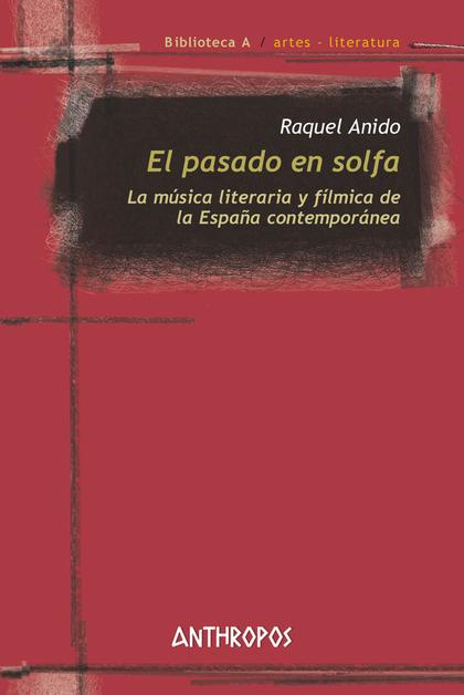 EL PASADO EN SOLFA. LA MÚSICA LITERARIA Y FÍLMICA DE LA ESPAÑA CONTEMPORÁNEA