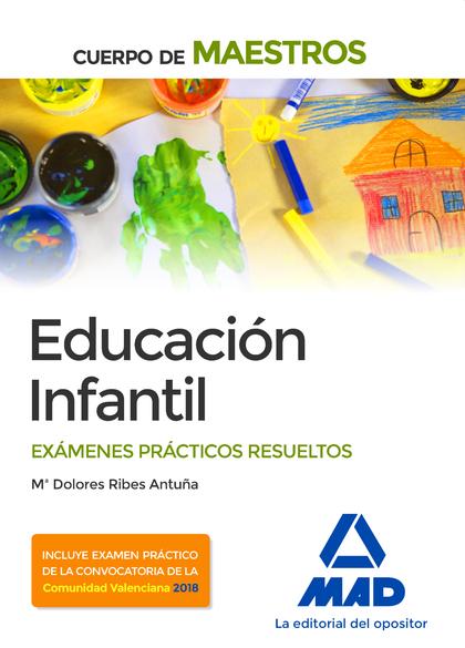 EXÁMENES PRÁCTICOS RESUELTOS EDUCACIÓN INFANTIL CUERPO DE MAESTROS