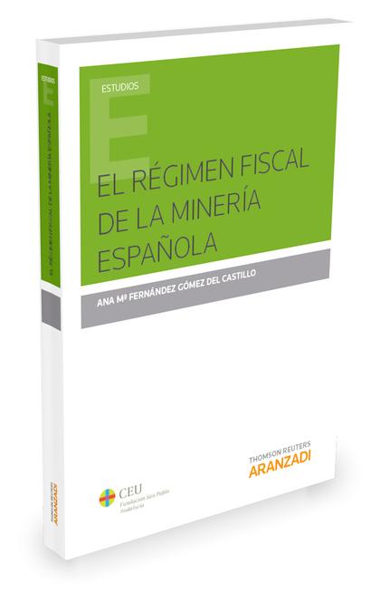 REGIMEN FISCAL DE LA MINERIA ESPAÑOLA, EL.