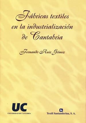 Fábricas textiles en la industrialización de Cantabria