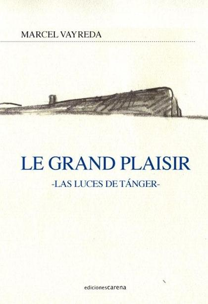 LE GRAND PLAISIR : LAS LUCES DE TÁNGER