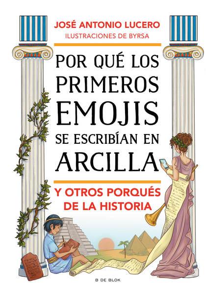 POR QUÉ LOS PRIMEROS EMOJIS SE ESCRIBÍAN EN ARCILLA Y OTROS PORQUÉS DE LA HISTOR.