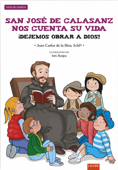 SAN JOSÉ DE CALASANZ NOS CUENTA SU VIDA