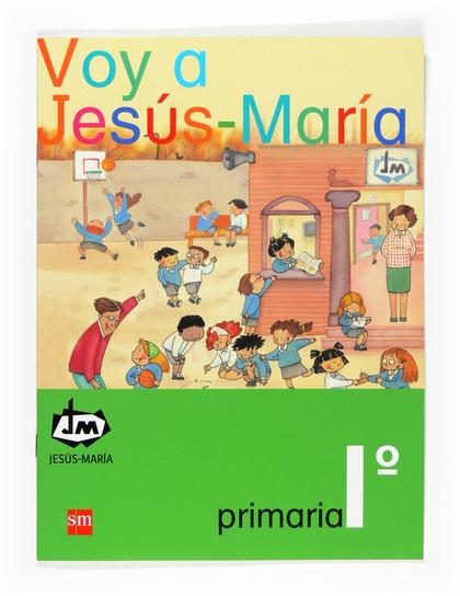 VOY A JESÚS-MARÍA, 1 EDUCACIÓN PRIMARIA