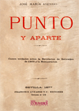 PUNTO Y APARTE : CUATRO VERDADES SOBRE LA REVOLUCION DE SETIEMBRE DE 1868 Y LA RESTAURACION