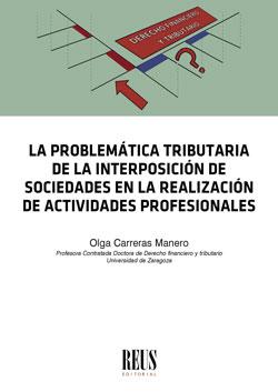 LA PROBLEMÁTICA TRIBUTARIA DE LA INTERPOSICIÓN DE SOCIEDADES EN LA REALIZACIÓN D