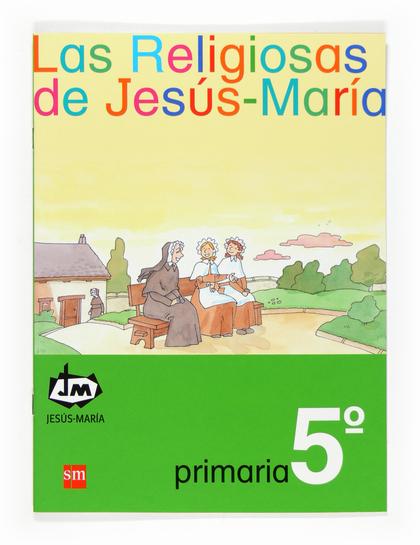 LAS RELIGIOSAS DE JESÚS-MARÍA, 5 EDUCACIÓN PRIMARIA