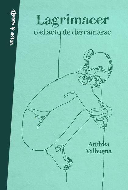 LAGRIMACER O EL ACTO DE DERRAMARSE.