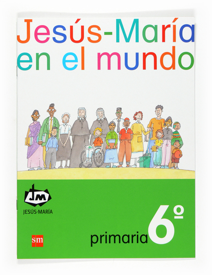 JESÚS-MARÍA EN EL MUNDO, 6 EDUCACIÓN PRIMARIA