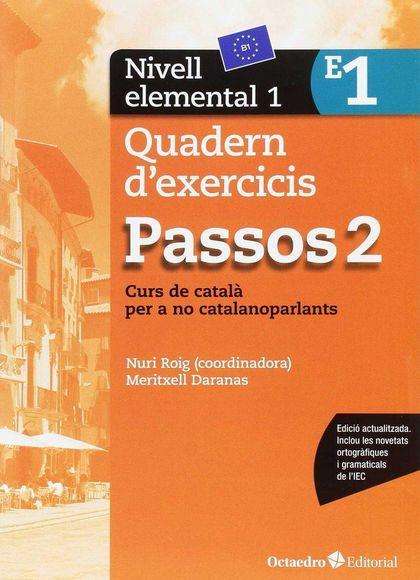PASSOS 2. QUADERN D´EXERCICIS. NIVELL ELEMENTAL 1. NIVELL ELEMENTAL. CURS DE CATALÀ PER A NO CA