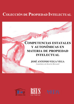 COMPETENCIAS ESTATALES Y AUTONÓMICAS EN MATERIA DE PROPIEDAD INTELECTUAL.