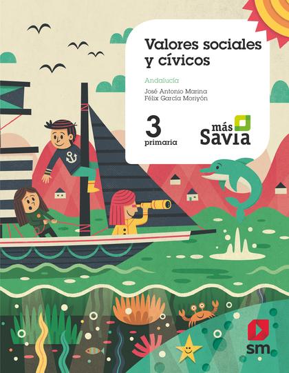 VALORES SOCIALES Y CÍVICOS. 3 PRIMARIA. MAS SAVIA. ANDALUCÍA.