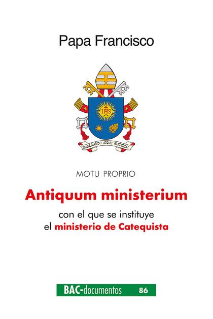 ANTIQUUM MINISTERIUM. CARTA APOSTÓLICA EN FORMA DE ´MOTU PROPRIO´ CON EL QUE SE.