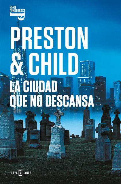 LA CIUDAD QUE NO DESCANSA (INSPECTOR PENDERGAST 17).