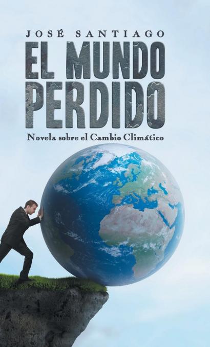 EL MUNDO PERDIDO. NOVELA SOBRE EL CAMBIO CLIMÁTICO