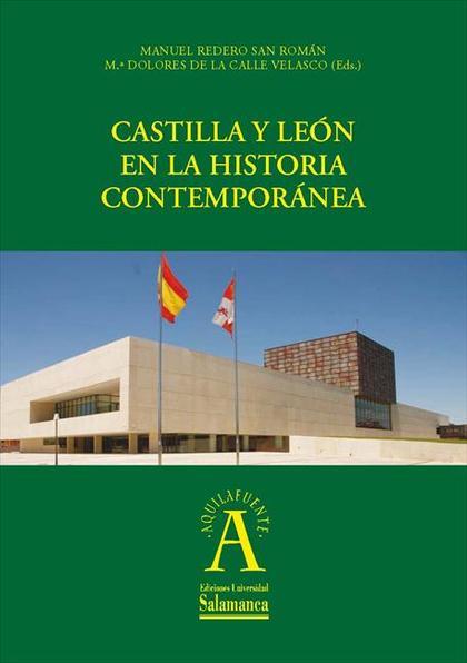 CASTILLA Y LEÓN EN LA HISTORIA CONTEMPORÁNEA