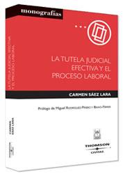 LA TUTELA JUDICIAL EFECTIVA Y EL PROCESO LABORAL