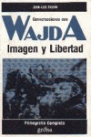 CONVERSACIONES CON WAJDA : IMAGEN Y LIBERTAD
