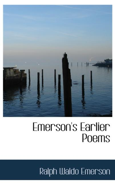 Emerson`s Earlier Poems