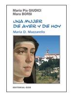 UNA MUJER DE AYER Y DE HOY : MARÍA D. MAZZARELLO