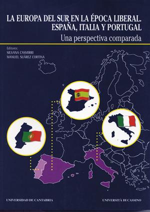 LA EUROPA DEL SUR EN LA ÉPOCA LIBERAL : ESPAÑA, ITALIA Y PORTUGAL
