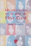 UN MOMENTO EN LA VIDA DE ELISA CUNIT.