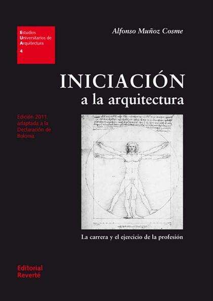 INICIACIÓN A LA ARQUITECTURA. LA CARRERA Y EL EJERCICIO DE LA PROFESIÓN