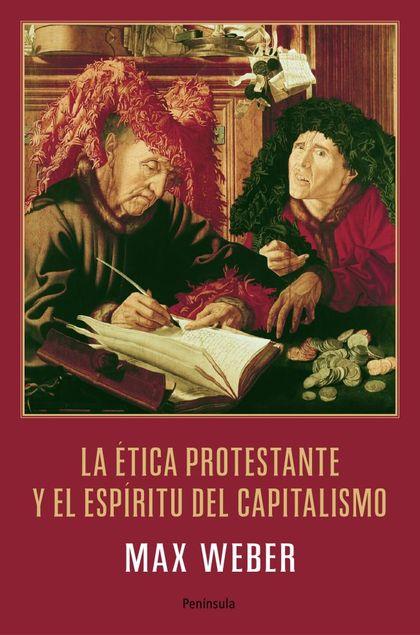 LA ÉTICA PROTESTANTE Y EL ESPÍRITU DEL CAPITALISMO.