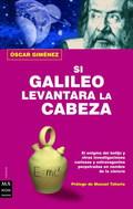 SI GALILEO LEVANTARA LA CABEZA
