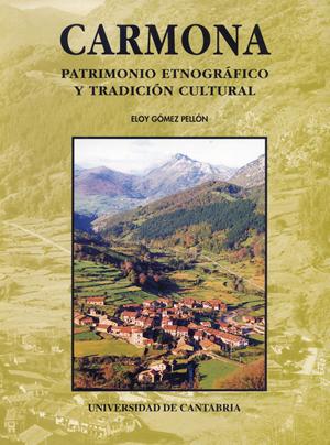 CARMONA : PATRIMONIO ETNOGRÁFICO Y TRADICIÓN CULTURAL