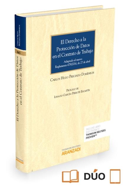 EL DERECHO A LA PROTECCIÓN DE DATOS EN EL CONTRATO DE TRABAJO (PAPEL + E-BOOK). ADAPTADO AL NUE