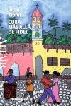 CUBA, MÁS ALLÁ DE FIDEL