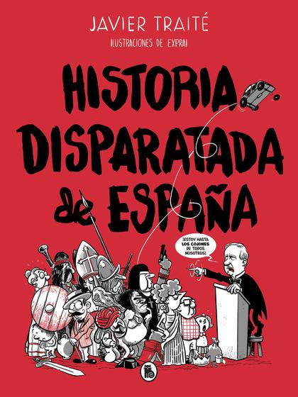 HISTORIA DISPARATADA DE ESPAÑA.