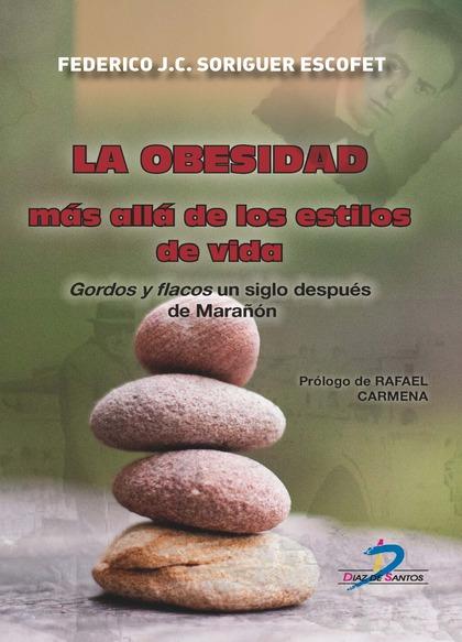 LA OBESIDAD MÁS ALLÁ DE LOS ESTILOS DE VIDA. GORDOS Y FLACOS UN SIGLO DESPUÉS DE MARAÑON