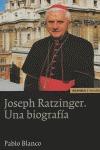 JOSEPH RATZINGER, UNA BIOGRAFÍA